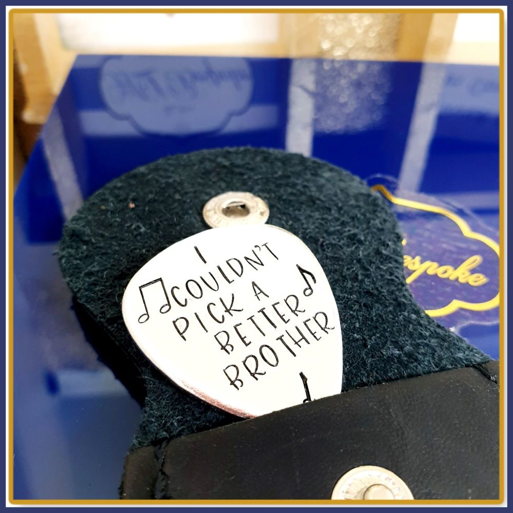 Music Gift For Brother - Brother Guitar Pick - I Couldn't Pick A Better Bro