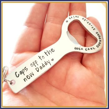 New Daddy Gift - Caps Off To New Daddy - Dad Bottle Opener - With Babies Details - Wetting The Baby's Head Gift - New Dad Gift - Keyring