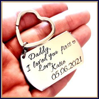 Personalised Wedding Gift Keyring - Dad I Loved You First Keyring - Father Of Bride Keyring / inc. Wedding Date - Father Of The Bride Gift