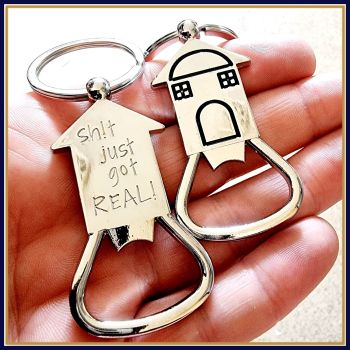 Funny New Home Keyring - House Shaped Bottle Opener - First Home Keyring - Sh!t Just Got Real - New Home Gift For Men - House Warming Gift - First
