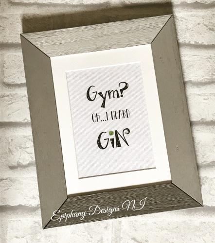 Print - Gym...Oh I heard GIN
