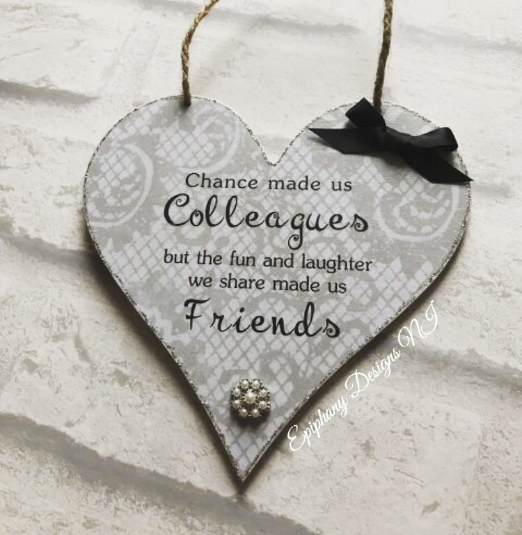 Chance made us colleagues but the laughter we share made us Friends - heart plaque