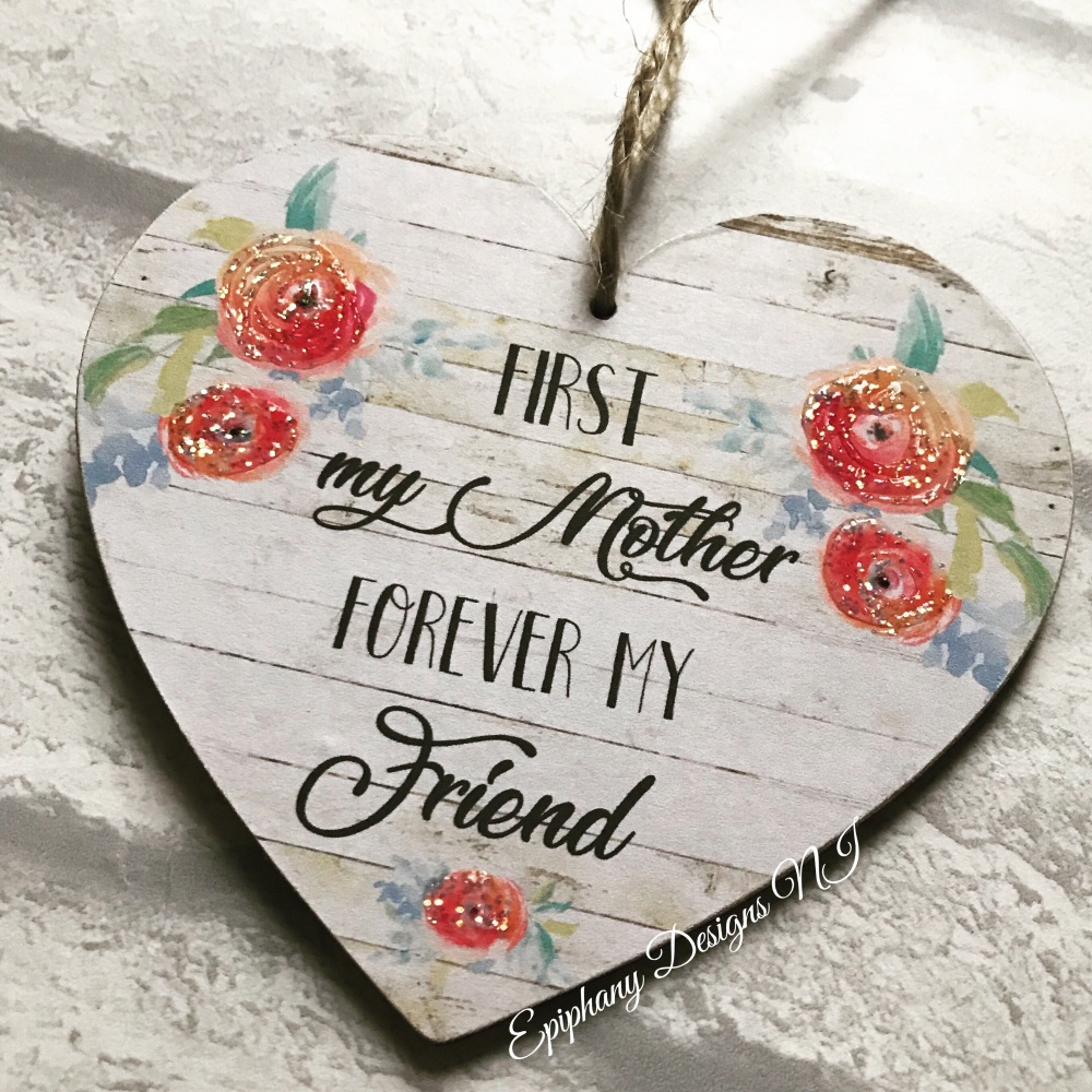 Shabby Chic Hanging Heart - First my mother forever my friend