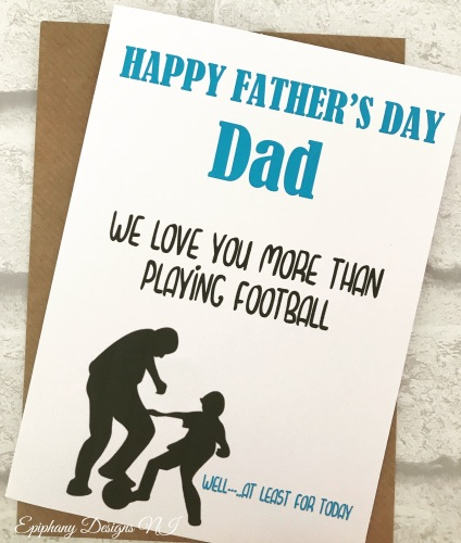 Fathers Day Card - I/Welove you more than Football