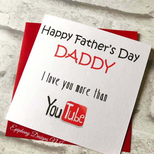 Fathers Day Card - I love you more than YouTube