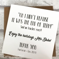 Teacher / Classroom Assistant Thank You Card - Quirky - didn't realise end of term