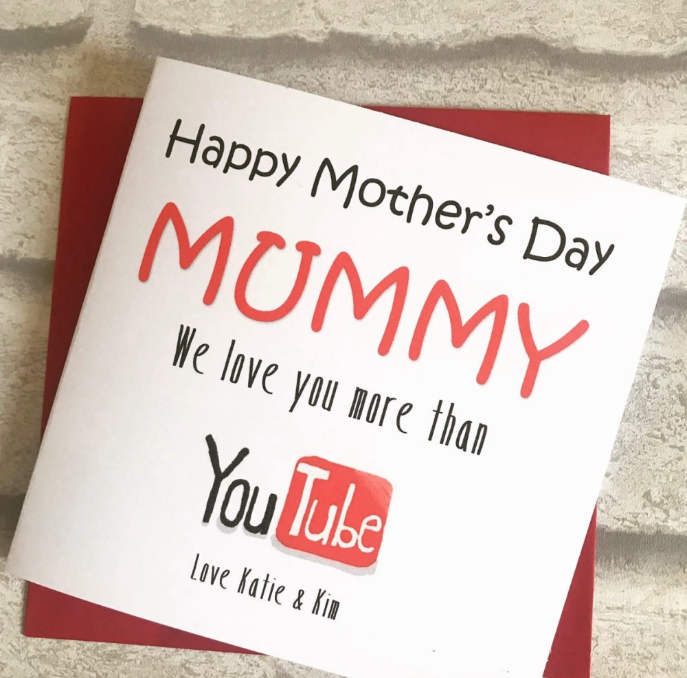 Mothers Day Card - I/We love you more than youtube