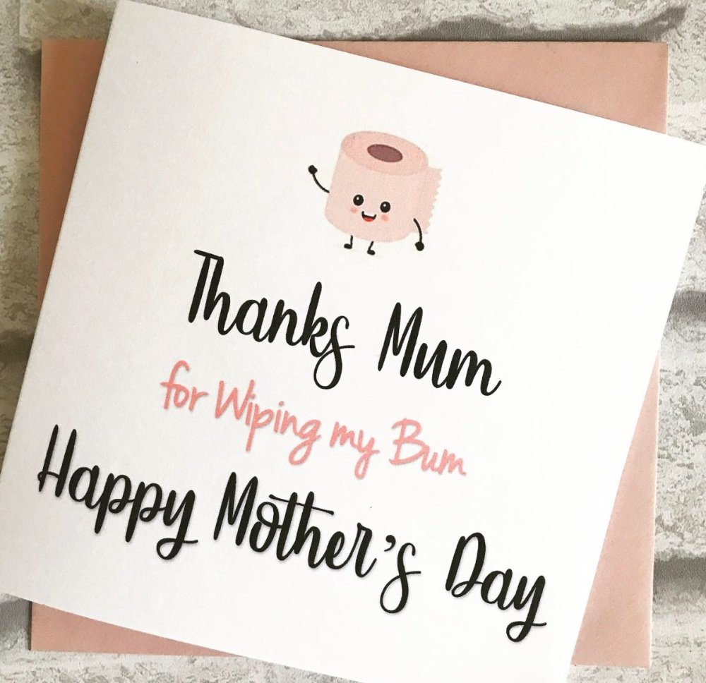 Mothers Day Card - thanks for wiping my bum