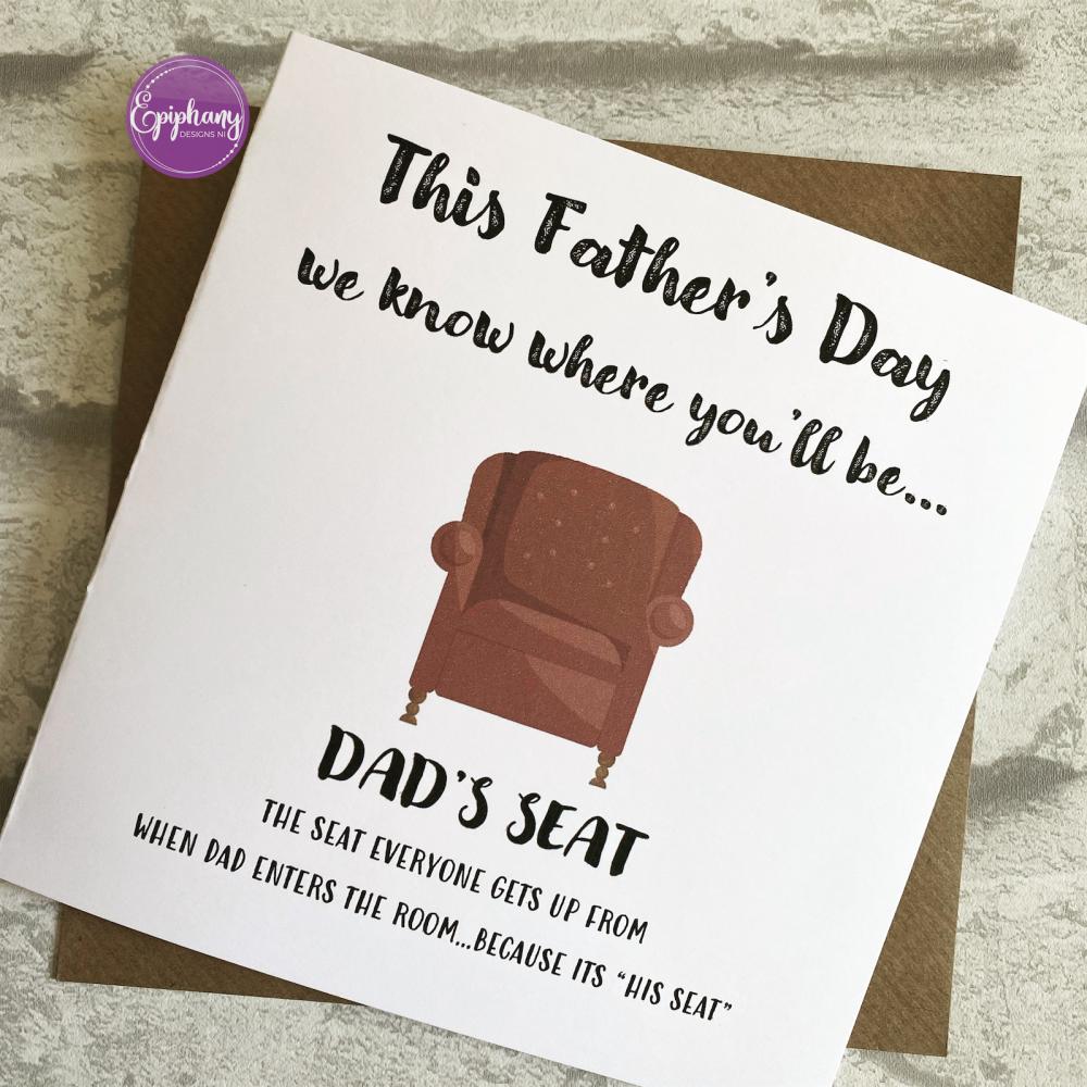 Fathers Day Card - Dads Seat, Grandads Seat, Papas Seat