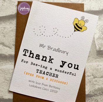 Thank you for bee-ing a wonderful teacher even from a distance