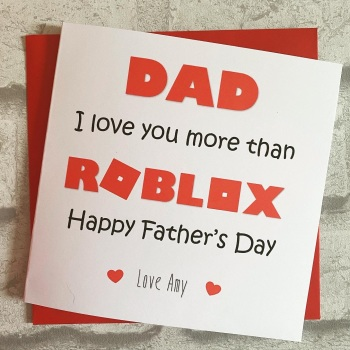 Fathers Day Card - I/We love you more than playing Roblox