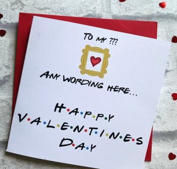 Valentines card- Friends theme - custom wording