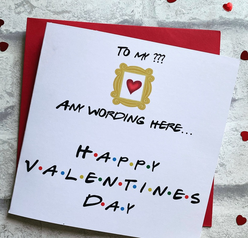Valentines card- Friends theme - custom wording