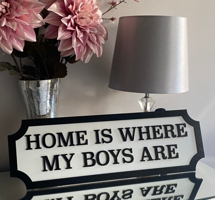 Street Sign - Home is where my boys are / Home is where my girls are