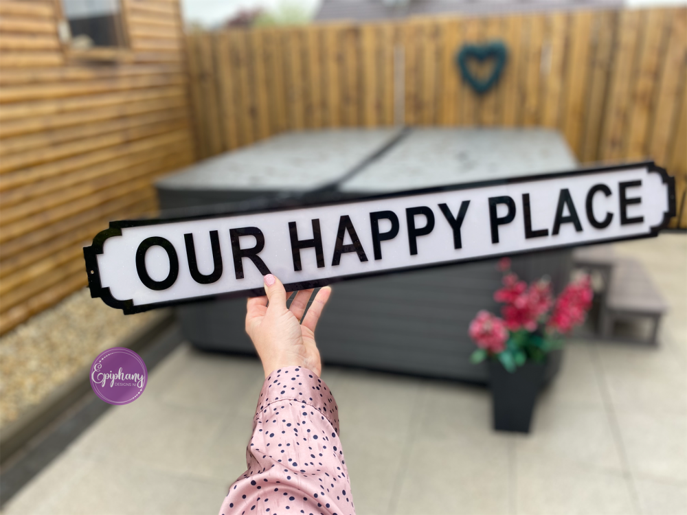 Our Happy Place - acrylic street sign