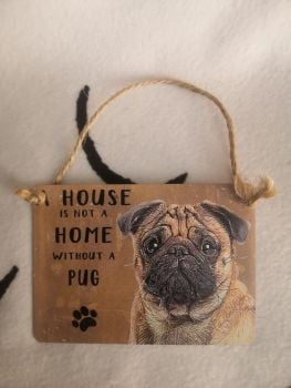Home is where the Pug is Hanging sign