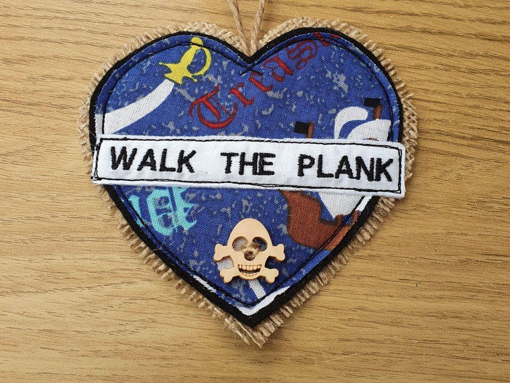 Walk the Plank Heart