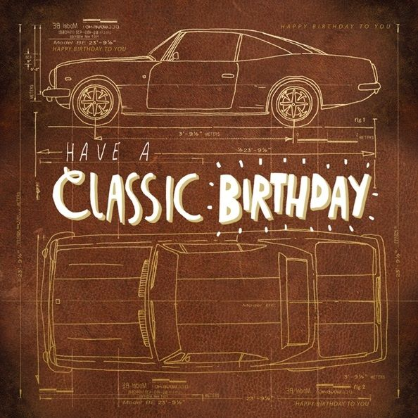 Car Birthday Cards - Have A CLASSIC BIRTHDAY - CLASSIC Car Birthday CARD -