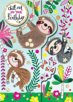 Birthday Card - CHILL Out ON Your BIRTHDAY - SLOTH Birthday Card - CHILDREN'S Birthday CARD - Card For DAUGHTER - Granddaughter - SISTER