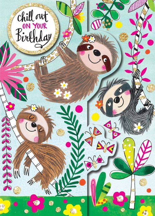 Birthday Card - CHILL Out ON Your BIRTHDAY - SLOTH Birthday Card - CHILDREN