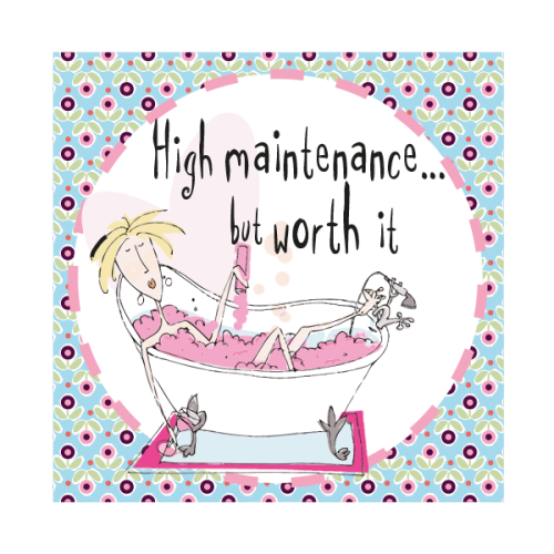 Funny Birthday Card - HIGH MAINTENANCE But WORTH IT - DIVA Birthday Card -