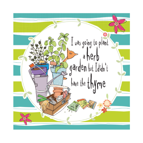 Gardening Birthday Cards - I Was Going TO Plant A Herb GARDEN - FUNNY Garde