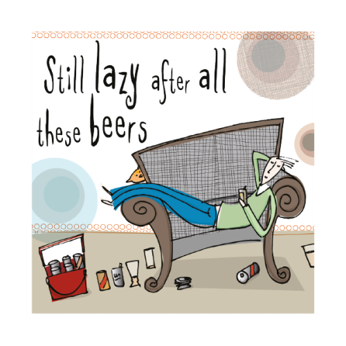 Lazy Male Birthday Card - STILL Lazy AFTER All THESE BEERS - Funny BIRTHDAY