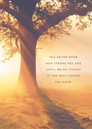 Stay Strong Greeting Card - YOU Never Know HOW Strong You ARE - POSITIVITY