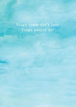 Tough Times Card - TOUGH Times DON'T Last Tough PEOPLE Do - INSPIRATIONAL Greeting CARD - SYMPATHY Card - ENCOURAGEMENT Greeting CARDS