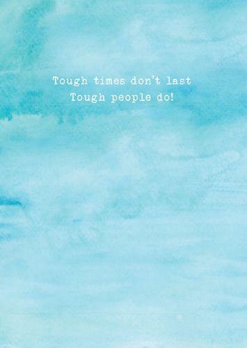 Tough Times Card - TOUGH Times DON'T Last Tough PEOPLE Do - INSPIRATIONAL G