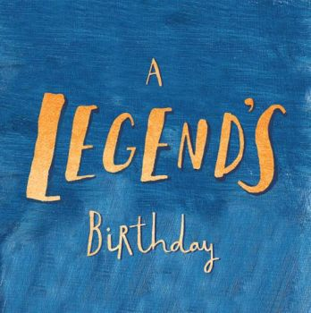 Male Birthday Card - A LEGEND'S BIRTHDAY