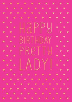 Birthday Cards For Girls - PINK & Gold FOIL Card - HAPPY Birthday PRETTY Lady - GOLD Love HEARTS Birthday CARD - PRETTY Card For WIFE - Girlfriend