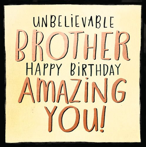 Brother Birthday Card - UNBELIEVABLE BROTHER HAPPY BIRTHDAY