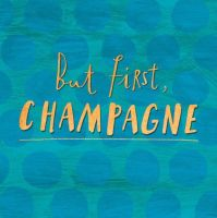 Champagne Card - BUT First CHAMPAGNE - Funny BIRTHDAY Card - CHAMPAGNE - Fizz - CELEBRATIONS - Congratulations - BIRTHDAY Cards