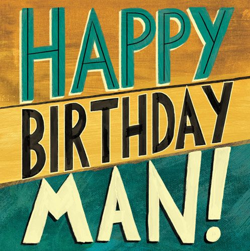 Male Birthday Cards - HAPPY Birthday MAN - Birthday CARDS For MEN - Happy B