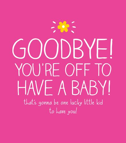 Leaving To Have Baby Cards - YOU'RE Off To HAVE A Baby - MATERNITY Leave CA