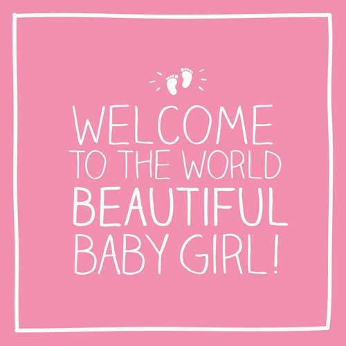 New Baby Girl Cards - WELCOME To The WORLD BEAUTIFUL Baby GIRL - Baby GIRL