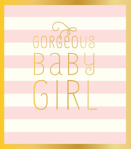 Baby Congratulations Cards - NEW Baby Girl CARDS - GORGEOUS BABY GIRL - New