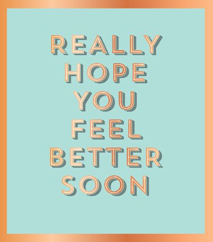 Really Hope You Feel Better - GET Well SOON Card - FEEL Better Soon CARD -