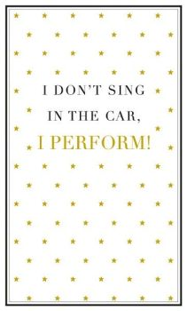 Sassy Birthday Card - I DON'T Sing In THE Car - SASSY Birthday WISHES For BEST Friend - FUNNY Birthday WISHES - Birthday CARD For FRIEND - WIFE