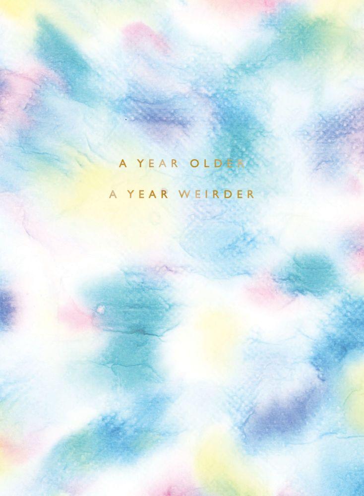 Banter Cards - Rude BIRTHDAY Card - A Year WEIRDER - Getting Old Birthday C
