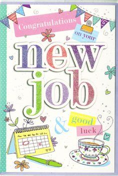 New Job Cards - CONGRATULATIONS On YOUR New JOB - New JOB - Good Luck & NEW
