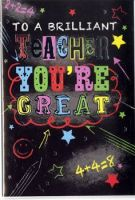 Teacher Thank You Card - To A BRILLIANT Teacher YOU'RE GREAT - Card for TEACHERS