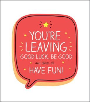 Funny Your Leaving Cards - ABOVE All Have FUN - LEAVING Card Wishes - Leaving CARD For - Coworker - FRIEND - NEW Job - HAVING A Baby - RETIRING