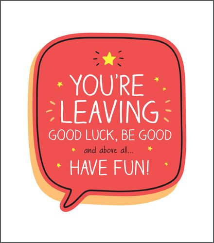 Funny Your Leaving Cards - ABOVE All Have FUN - LEAVING Card Wishes - Leavi