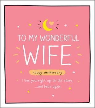 I Love You Right Up To The Stars And Back - ROMANTIC CARD - WONDERFUL Wife Anniversary CARDS - Happy ANNIVERSARY Cards - Anniversary CARD For WIFE