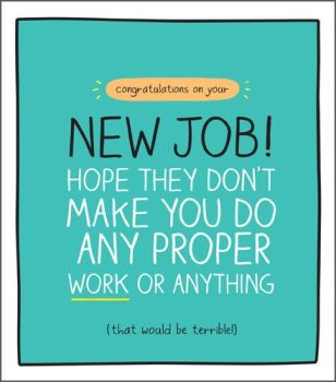 New Job Cards - CONGRATULATIONS On Your NEW Job - FUNNY New JOB Card - SARCASTIC New JOB Card - New JOB Card For Friend - BEST Friend JOB Card