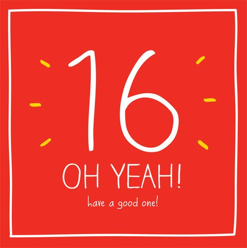 16th Birthday Card - 16 OH YEAH - Have A GOOD One - 16 Birthday CARD Son -