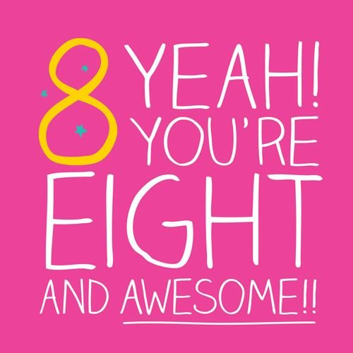 8th Birthday Card Girl - YEAH You're EIGHT & AWESOME - BIRTHDAY Card For GI