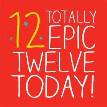 12th Birthday Card - Totally Epic TWELVE TODAY - Boys - Girls AGE 12 BIRTHDAY Card - BIRTHDAY Wishes For 12 YEAR Old - DAUGHTER - Son
